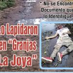 """Lo Lapidaron en """"Granjas La Joya"""""""